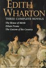 Three Complete Novels : The House Of: Wharton, Edith