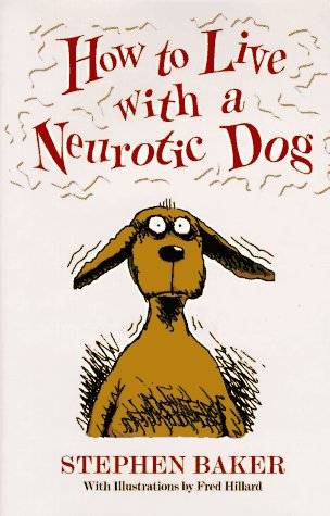 9780517118429: How to Live With a Neurotic Dog