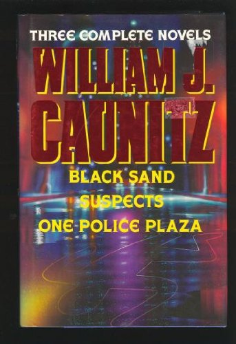 9780517118443: William Caunitz: Three Complete Novels : Black Sand / Suspects / One Police Plaza