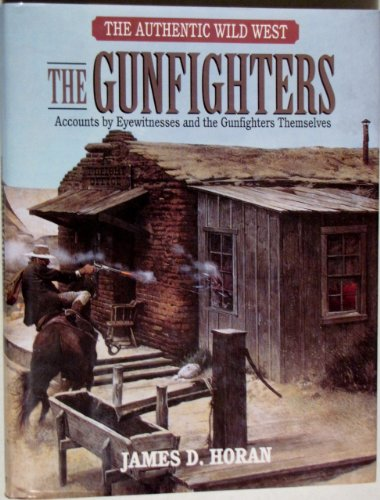 9780517118559: The Gunfighters: The Authentic Wild West