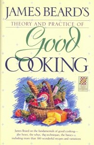James Beard's Theory & Practice of Good Cooking: (Reissue) (0517118602) by Beard, James