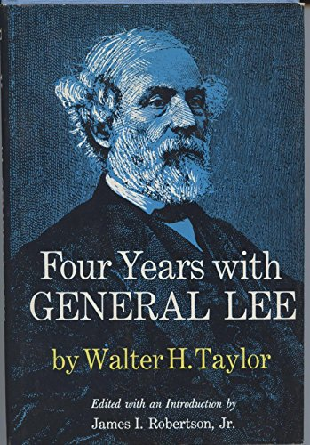 Four Years with General Lee: Taylor, Walter H.