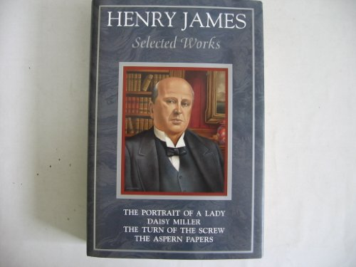 Henry James: Selected Works Daisy Miller A: James, Henry