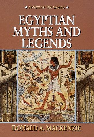 Egyptian Myths and Legends (Myths of the: Mackenzie, Donald A.