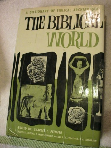 Biblical World: A Dictionary of Biblical Archaeology (0517119226) by Charles F. Pfeiffer