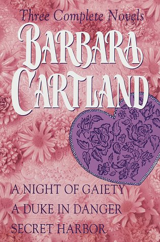 Barbara Cartland: Three Complete Novels: A Night of Gaiety: Cartland, Barbara