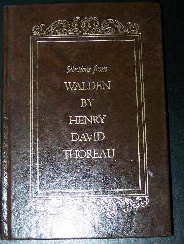 SELECTIONS FROM WALDEN: Thoreau, Henry David