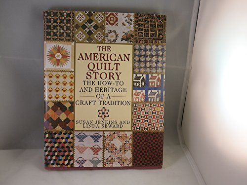 9780517120002: The American Quilt Story: The How-To and Heritage of a Craft Tradition