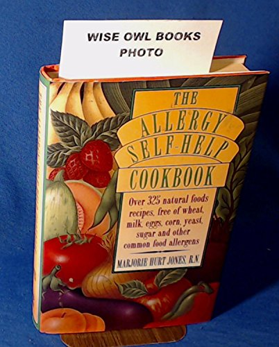 9780517120026: The Allergy Self-Help Cookbook: Over 325 Natural Foods Recipes, Free of Wheat, Milk, Eggs, Corn, Yeast, Sugar and Other Common Food Allergens