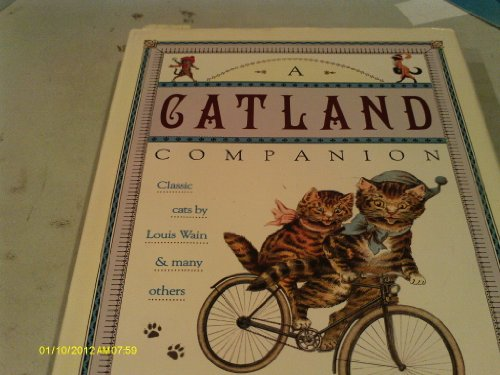 9780517120255: A Catland Companion: Classic Cats by Louis Wain and Many Others