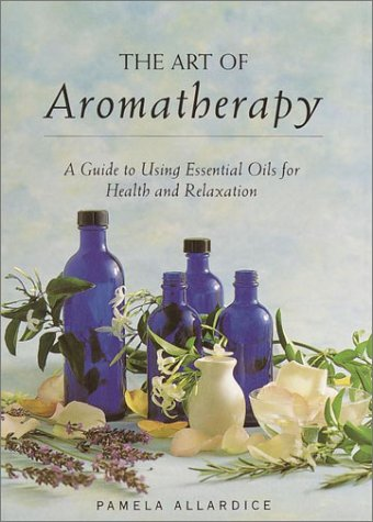 The Art of Aromatherapy: A Guide to Using Essential Oils for Health and Relaxation