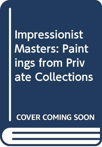 Impressionist Masters: Paintings from Private Collections: de Vries-Evans, Susanna