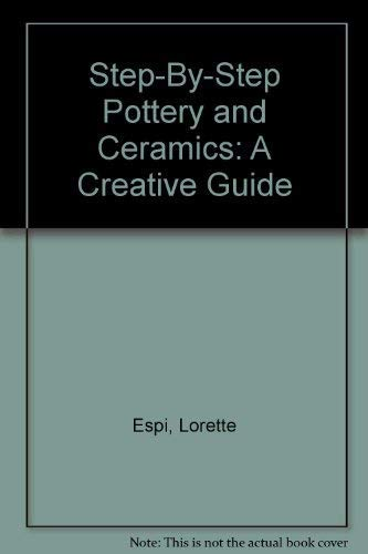 9780517121085: Step-By-Step Pottery and Ceramics: A Creative Guide