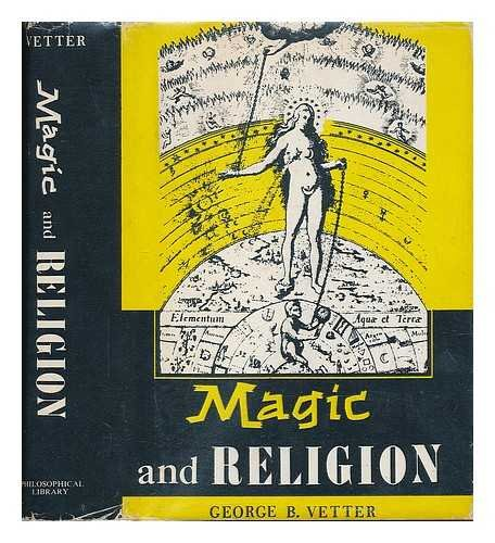 Magic and Religion: Vetter, George B