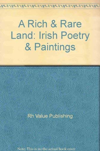 9780517121696: A Rich & Rare Land: Irish Poetry & Paintings