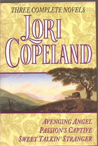 9780517121948: Three Complete Novels: Avenging Angel/Passion's Captive/Sweet Talkin' Stranger