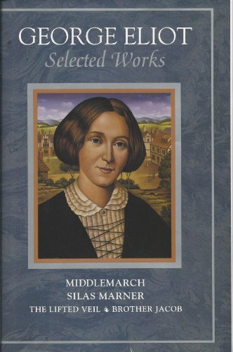 George Eliot: Selected Works/Silas Marner/the Lifted Veil/Brother: Eliot, George