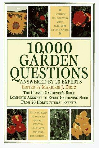 10,000 Garden Questions: Dietz, Marjorie J.