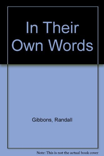IN THEIR OWN WORDS: Autobiographical Writings of Seventeen of History's Greatest Writers, Thinker...