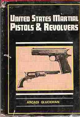 9780517122402: United States Martial Pistols and Revolvers