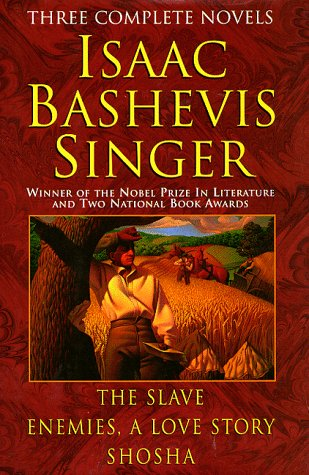 9780517122730: Isaac Bashevis Singer: Three Complete Novels : The Slave : Enemies, a Love Story : Shosha