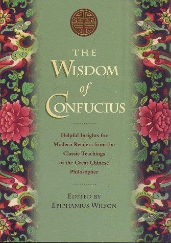 Wisdom of Confucius: Epiphanius Wilson