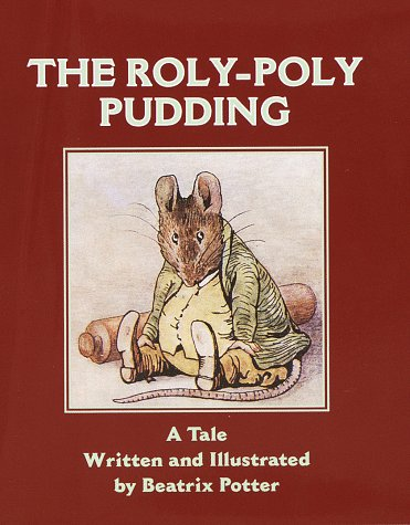 Roly-Poly Pudding: Potter, Beatrix