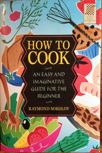 9780517123362: How to Cook: An Easy and Imaginative Guide for the Beginner (Wings Great Cookbooks)