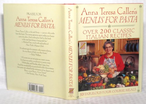Wings Great Cookbooks: Anna Teresa Callen's Menus for Pasta (0517123746) by Anna Teresa Callen