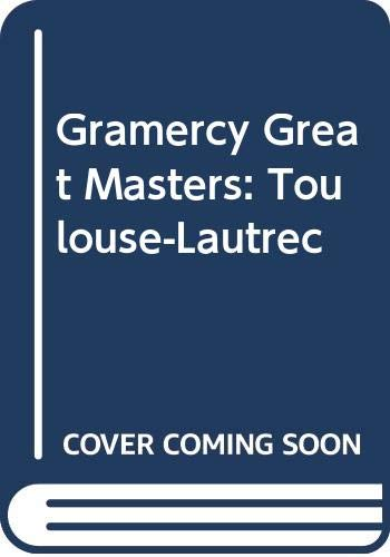 9780517124048: Toulouse-Lautrec (Gramercy Great Masters)