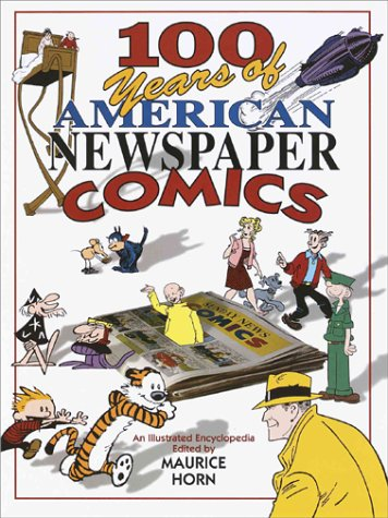 100 Years of American Newspaper Comics: An Illustrated Encyclopedia