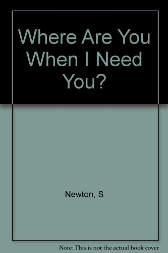 9780517126530: Where Are You When I Need You?