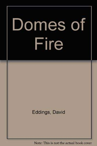 9780517128558: Domes of Fire [Hardcover] by Eddings, David