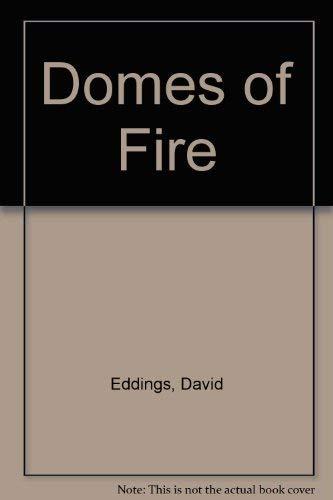 9780517128558: Domes of Fire [Gebundene Ausgabe] by Eddings, David