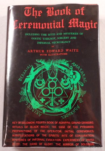 9780517129395: The Book of Ceremonial Magic: Including the Rites and Mysteries of Goetic Theurgy, Sorcery, and Infernal Necromancy