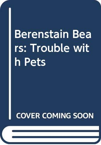 9780517129937: Berenstain Bears: Trouble with Pets