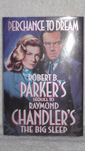 9780517130049: Perchance to Dream: Sequel to Raymond Chandler's The Big Sleep