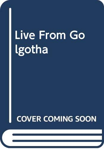 9780517130414: Live From Golgotha