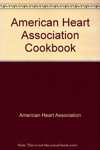 American Heart Association Cookbook (9780517130421) by American Heart Association