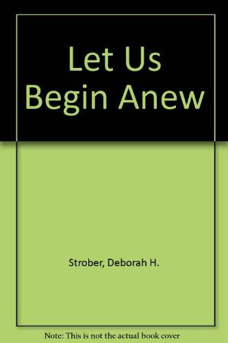 9780517132340: Let Us Begin Anew