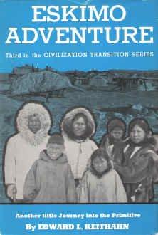 9780517132470: Eskimo Adventure: Another Journey Into the Primitive (Civilization Transition Series)
