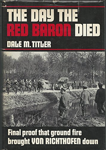 THE DAY THE RED BARON DIED.: Titler, Dale M.