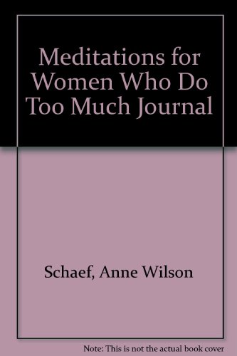 9780517132593: Meditations for Women Who Do Too Much Journal