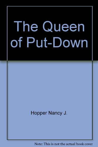 The Queen of Put-Down (0517133075) by Hopper, Nancy J.