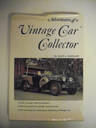 Adventures Of A Vintage Car Collector.: Radcliff, Alan L.