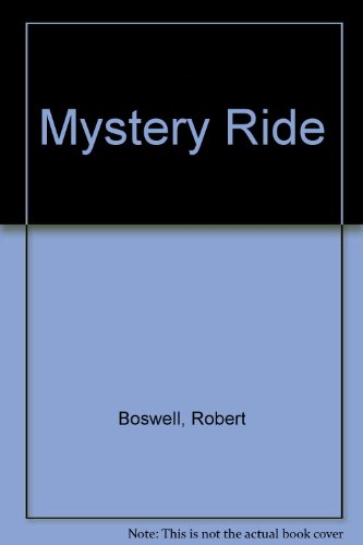 Mystery Ride: Robert Boswell