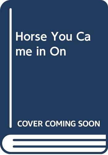 9780517137550: The Horse You Came in On