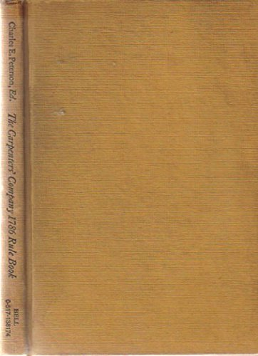 The Carpenter's Company of the City and County of Philadelphia 1786 Rule Book