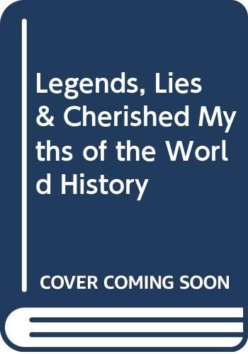 9780517138632: Legends, Lies & Cherished Myths of the World History