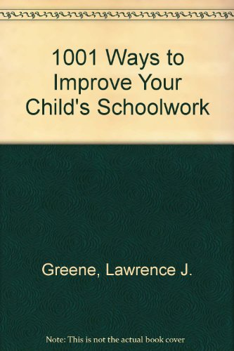 9780517139097: 1001 Ways to Improve Your Child's Schoolwork
